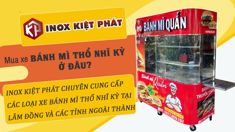 Mua xe bánh mì Thổ Nhĩ Kỳ tại Lâm Đồng